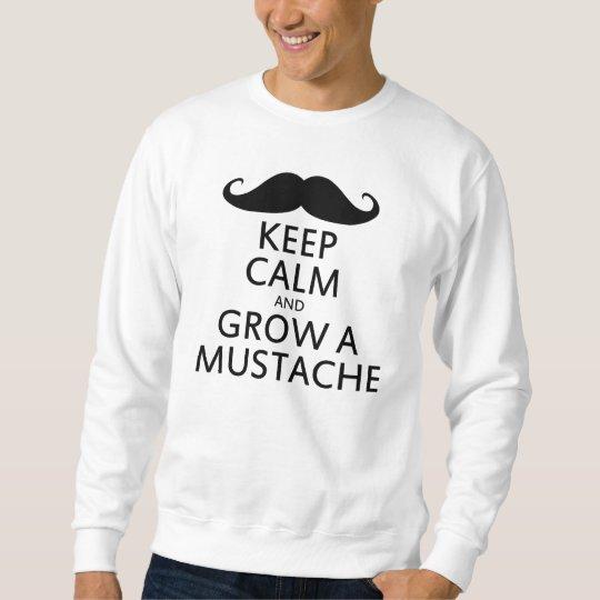 Keep Calm and Grow a Moustache Sweatshirt
