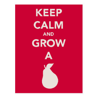 "Keep Calm and Grow a ""Pear"" Postcard"