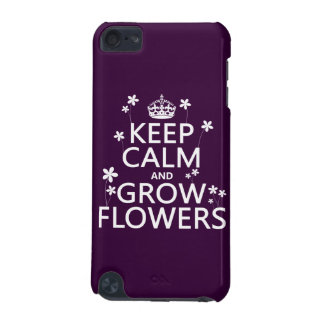 Keep Calm and Grow Flowers (In all colors) iPod Touch (5th Generation) Covers