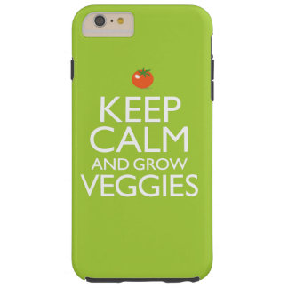 Keep Calm and Grow Veggies Tough iPhone 6 Plus Case