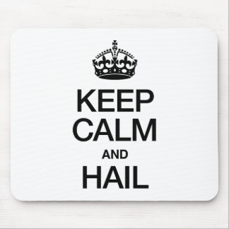 KEEP CALM AND HAIL MOUSE PAD