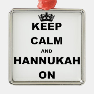KEEP CALM AND HANNUKAH ON Silver-Colored SQUARE DECORATION