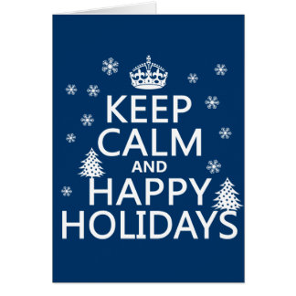 Keep Calm and Happy Holidays Greeting Card