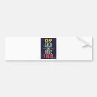 Keep Calm And Have A Beer Bumper Sticker