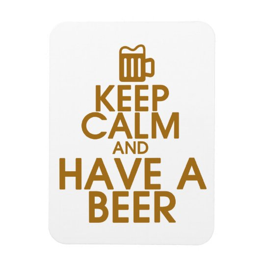 Keep Calm and Have a Beer Premium Magnet
