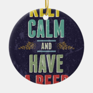 Keep Calm And Have A Beer Round Ceramic Decoration