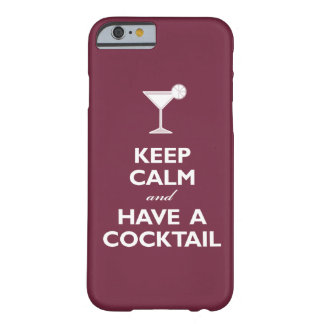 Keep Calm and Have A Cocktail (merlot) Barely There iPhone 6 Case