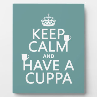Keep Calm and Have a Cuppa - all colors Plaque