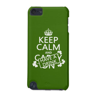 Keep Calm and Have A Drink (irish) (any color) iPod Touch 5G Cover