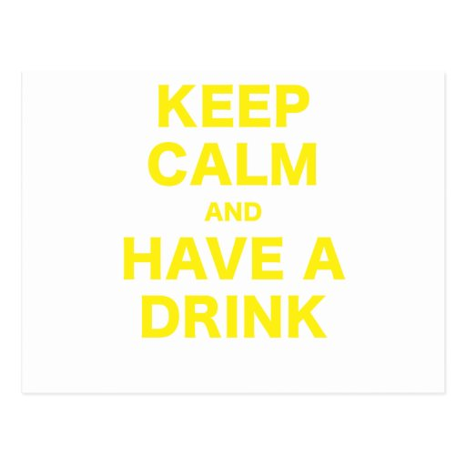 Keep Calm and Have a Drink Postcard