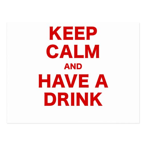 Keep Calm and Have a Drink Post Card