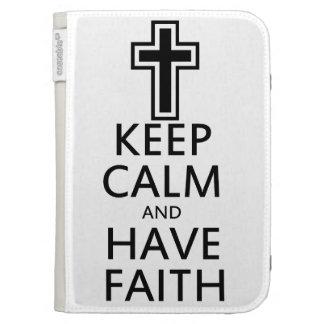 Keep Calm and Have Faith Kindle Cases