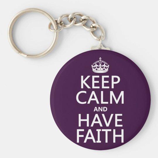 Keep Calm and Have Faith (customisable colours) Basic Round Button Key Ring