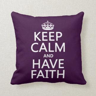 Keep Calm and Have Faith (customizable colors) Cushion
