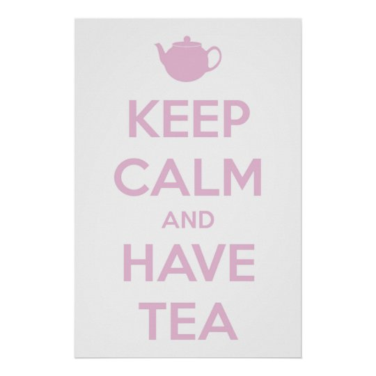 Keep Calm and Have Tea Pink on White Poster