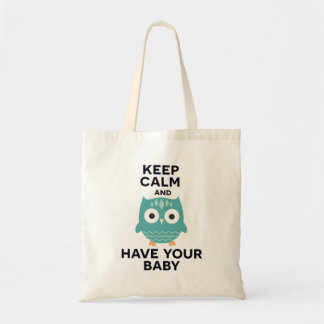 Keep calm and have your baby budget tote bag