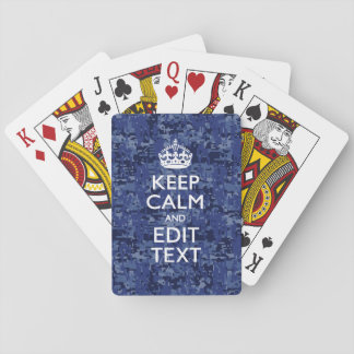 Keep Calm And Have Your Text Navy Digital Camo Playing Cards