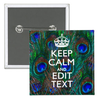 Keep Calm And Have Your Text on Peacock Feathers 15 Cm Square Badge