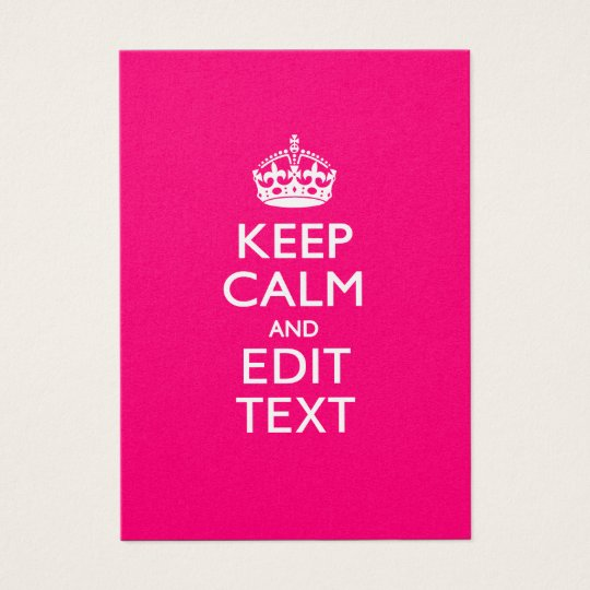 KEEP CALM AND Have Your Text on PINK