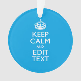 Keep Calm And Have Your Text on Sky Blue Accent