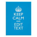 Keep Calm And Have Your Text on Sky Blue Accent Poster