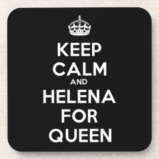 Keep Calm and Helena For Queen Beverage Coaster