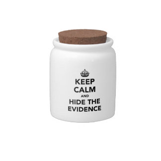 Keep Calm and Hide The Evidence Candy Dish