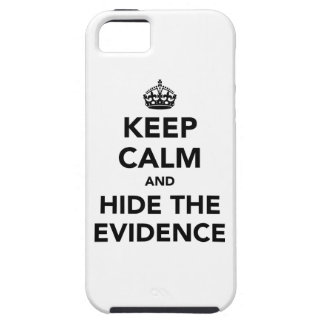 Keep Calm and Hide The Evidence Tough iPhone 5 Case