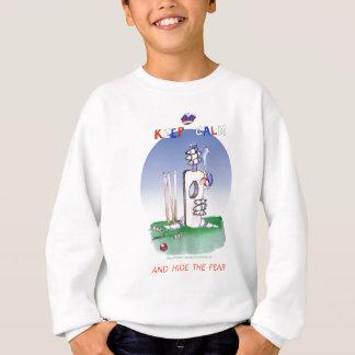 keep calm and hide the fear, tony fernandes sweatshirt
