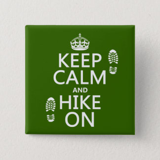 Keep Calm and Hike On (any background color) 15 Cm Square Badge