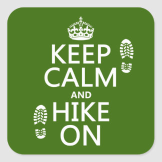 Keep Calm and Hike On (any background color) Square Sticker