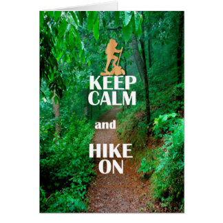 Keep Calm and Hike On Greeting Card