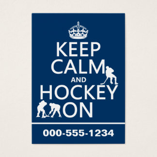 Keep Calm and Hockey On (in any color)