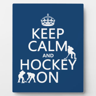 Keep Calm and Hockey On (in any color) Plaque