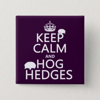 Keep Calm and Hog Hedges (Hedgehogs) (all colors) 15 Cm Square Badge