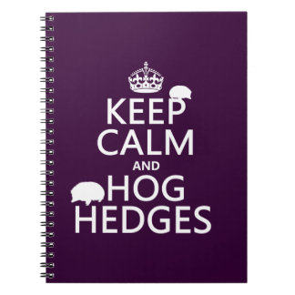 Keep Calm and Hog Hedges (Hedgehogs) (all colors) Notebooks