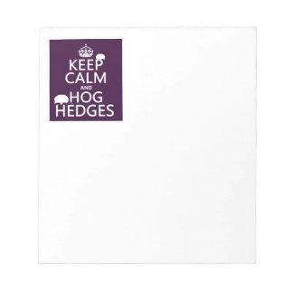 Keep Calm and Hog Hedges (Hedgehogs) (all colors) Notepad