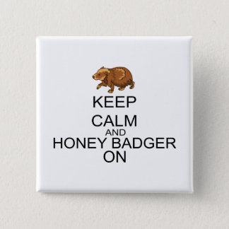 Keep Calm And Honey Badger On 15 Cm Square Badge