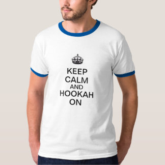 Keep Calm and Hookah On T-Shirt