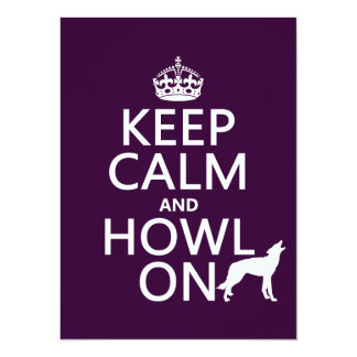 Keep Calm and Howl On (wolves) (any color) 14 Cm X 19 Cm Invitation Card