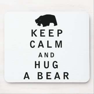 Keep Calm and Hug a Bear Mouse Pad