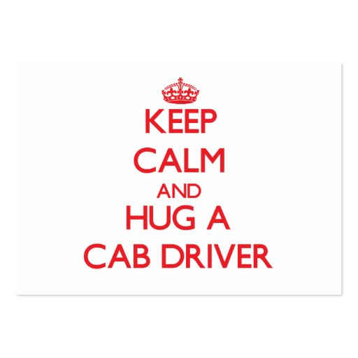 Keep Calm and Hug a Cab Driver Business Card