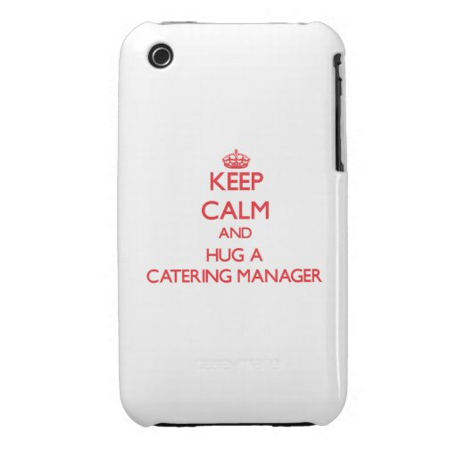 Keep Calm and Hug a Catering Manager iPhone 3 Cover