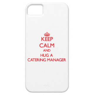 Keep Calm and Hug a Catering Manager iPhone 5 Covers