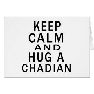 Keep Calm And Hug A Chadian Cards