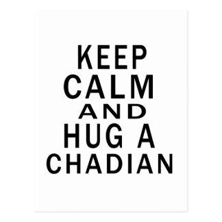 Keep Calm And Hug A Chadian Postcard