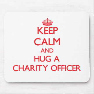 Keep Calm and Hug a Charity Officer Mouse Pad