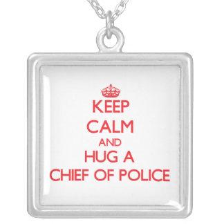 Keep Calm and Hug a Chief Of Police Pendant