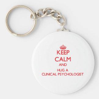 Keep Calm and Hug a Clinical Psychologist Keychain