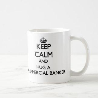 Keep Calm and Hug a Commercial Banker Basic White Mug